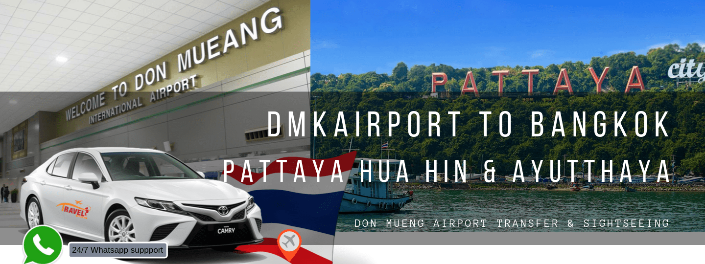 DMK (Don Mueang Airport Bangkok) To Bangkok,Pattaya,Hua Hin,and Ayutthaya - Tour