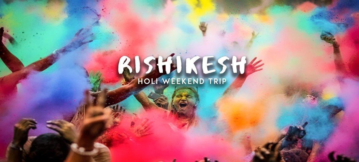 Rishikesh Holi Weekend Trip - Tour
