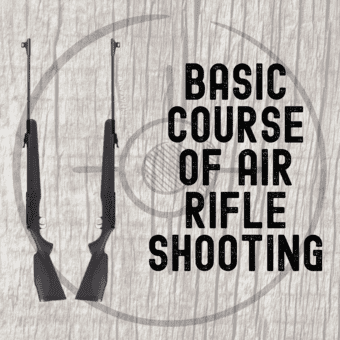 Basic Course of Air Rifle Shooting